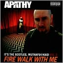 It's the Bootleg, Muthafu@kas!, Vol. 3: Fire Walk With Me by Apathy: CD Cover