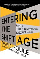 The Transformation Decade 2010-2020 (Entering the Shift Age, eBook 2) by David Houle: NOOK Book Cover