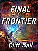 Final Frontier by Cliff Ball: NOOK Book Cover