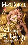 Seducing Mr. Knightly by Maya Rodale: NOOK Book Cover