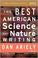 The Best American Science and Nature Writing 2012 by Dan Ariely: NOOK Book Cover