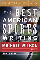 The Best American Sports Writing 2012 by Michael Wilbon: NOOK Book Cover