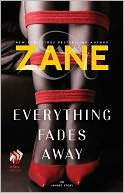 Zane's Everything Fades Away by Zane: NOOK Book Cover