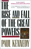 The Rise and Fall of the Great Powers by Paul Kennedy: Book Cover