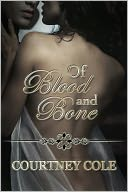 Of Blood and Bone by Courtney Cole: NOOK Book Cover