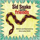 Sid Snake and His Friends (PagePerfect NOOK Book) by Amy Smith: NOOK Book Cover