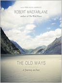 The Old Ways by Robert Macfarlane: Audio Book Cover