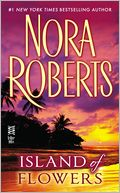 Island of Flowers by Nora Roberts: NOOK Book Cover