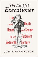 The Faithful Executioner by Joel F. Harrington: Book Cover
