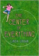The Center of Everything by Linda Urban: Book Cover