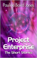 Project Enterprise - The Short Stories by Pauline Baird Jones: NOOK Book Cover