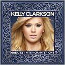Greatest Hits, Chapter 1 by Kelly Clarkson: CD Cover