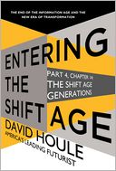 The Shift Age Generations (Entering the Shift Age, eBook 4) by David Houle: NOOK Book Cover