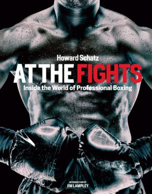 At the Fights: Inside the World of Professional Boxing