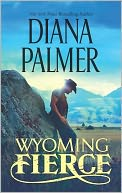 Wyoming Fierce by Diana Palmer: NOOK Book Cover