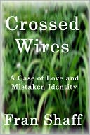 Crossed Wires by Fran Shaff: NOOK Book Cover