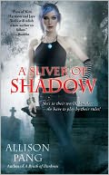 A Sliver of Shadow by Allison Pang: NOOK Book Cover