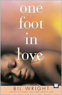 One Foot in Love by Bil Wright: NOOK Book Cover