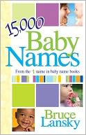 15,000 Baby Names by Bruce Lansky: NOOK Book Cover