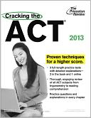 Cracking the ACT, 2013 Edition by Princeton Review: Book Cover