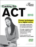 Cracking the ACT with DVD, 2013 Edition by Princeton Review: Book Cover