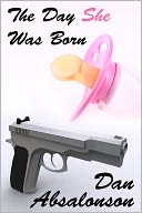 The Day She Was Born by Dan Absalonson: NOOK Book Cover