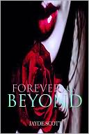 Forever And Beyond (Ancient Legends Book 5) by Jayde Scott: NOOK Book Cover