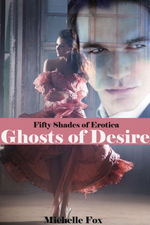 Fifty Shades of Erotica:Ghosts of Desire [NOOK Book]