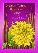 Orchids, Tulips, Daisies and Lilies by Dandi Palmer: NOOK Book Cover