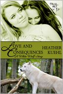 Love and Consequences by Heather Kuehl: NOOK Book Cover