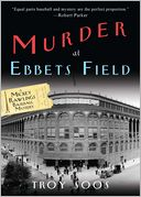 Murder at Ebbets Field (Mickey Rawlings Series #2) by Troy Soos: Book Cover