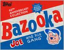 Bazooka Joe and His Gang by The Topps Company: Book Cover