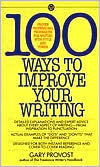 Download online books pdf 100 Ways to Improve Your Writing: Proven Professional Techniques for Writing Ith Style and Power by Gary Provost