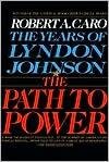 The Path to Power by Robert A. Caro: Book Cover