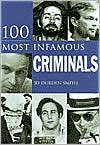 100 Most Infamous Criminals by Jo Durden Smith: Book Cover