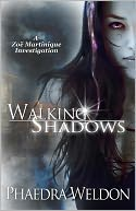 Walking Shadows by Phaedra Weldon: NOOK Book Cover