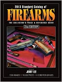 2013 Standard Catalog of Firearms by Jerry Lee: Book Cover