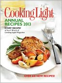 Cooking Light Annual Recipes 2013 by Cooking Light Magazine Editors: Book Cover
