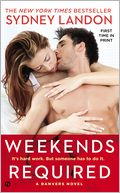 Weekends Required (Danvers Series #1) by Sydney Landon: Book Cover