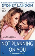 Not Planning on You (Danvers Series #2) by Sydney Landon: Book Cover