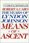 Means of Ascent by Robert A. Caro: Book Cover