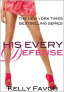 His Every Defense (For His Pleasure, Book 10) by Kelly Favor: NOOK Book Cover