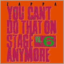 You Can't Do That on Stage Anymore, Vol. 6 by Frank Zappa: CD Cover
