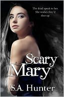 Scary Mary by S.A. Hunter: NOOK Book Cover