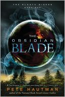 The Obsidian Blade (Klaatu Diskos Series #1) by Pete Hautman: Book Cover