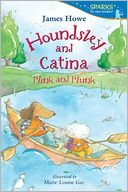 Houndsley and Catina Plink and Plunk by James Howe: Book Cover
