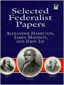 Selected Federalist Papers by Alexander Hamilton: NOOK Book Cover