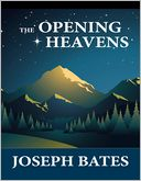 The Opening Heavens by Joseph Bates: NOOK Book Cover