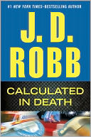 Calculated in Death (In Death Series #36) by J. D. Robb: NOOK Book Cover