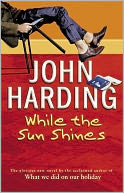 While The Sun Shines by John Harding: NOOK Book Cover